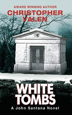 Image for White Tombs: A John Santana Novel