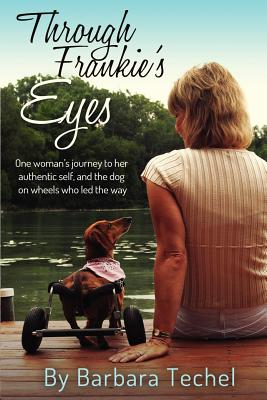 Image for Through Frankie's Eyes: One Woman's Journey to Her Authentic Self, and the Dog on Wheels Who Led the Way