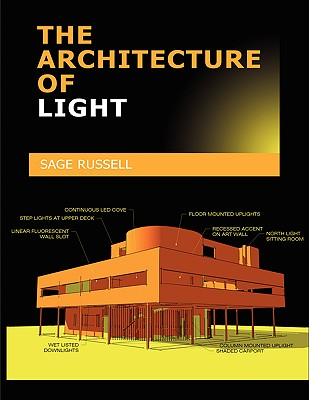 Image for The Architecture Of Light: A textbook of procedures and practices for the Architect, Interior Designer and Lighting Designer.