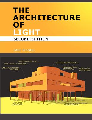 Image for The Architecture Of Light (2nd Edition): A textbook of procedures and practices for the Architect, Interior Designer and Lighting Designer.