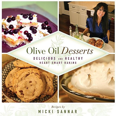 Image for Olive Oil Desserts: Delicious and Healthy Heart Smart Baking