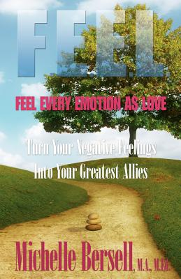Image for F.E.E.L.: Feel Every Emotion as Love