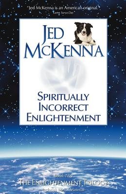 Image for Spiritually Incorrect Enlightenment: Book Two of The Enlightenment Trilogy