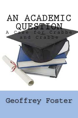 An Academic Question: A Case for Crabbe and Crabbe, Foster, Geoffrey