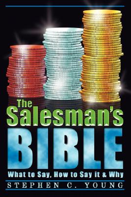 Image for The Salesman's Bible: What to Say, How to Say It & Why