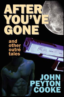 After You've Gone and Other Outr� Tales, Cooke, John Peyton