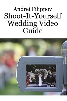 Image for Shoot-It-Yourself Wedding Video Guide