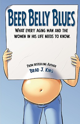 Image for Beer Belly Blues: What Every Aging Man and the Women in his Life Need to Know