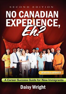 Image for No Canadian Experience, Eh?: A Career Success Guide for New Immigrants