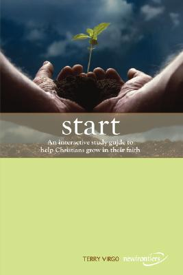 Image for Start: An Interactive Study Guide to Help Christians Grow in Their Faith