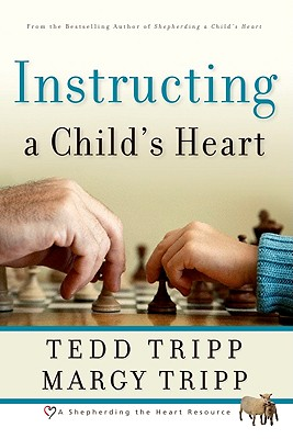 Instructing a Child's Heart, Tedd Tripp, Margy Tripp