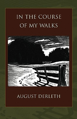 In the Course of My Walks, Derleth, August