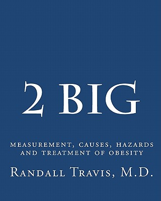 Image for 2 big: measurement, causes, hazards and treatment of obesity