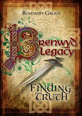 Brenwyd Legacy - Finding Truth, Groux, Rosemary