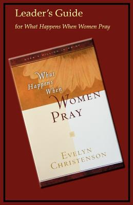 Image for What Happens When Women Pray Leader's Guide