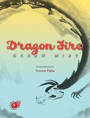 Dragon Fire: Ocean Mist, Yvonne Palka
