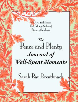 Image for The Peace and Plenty Journal of Well-Spent Moments