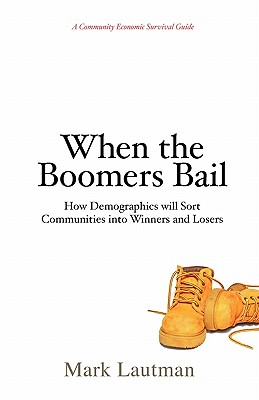 Image for When the Boomers Bail: A Community Economic Survival Guide