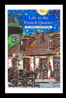Life in the French Quarter, Biundo, Andrea Lynn