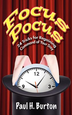Image for Focus Pocus: 24 Tricks for Regaining Command of Your Day (Volume 1)