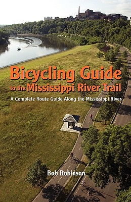 Image for Bicycling Guide To The Mississippi River Trail: A Complete Route Guide Along The Mississippi River