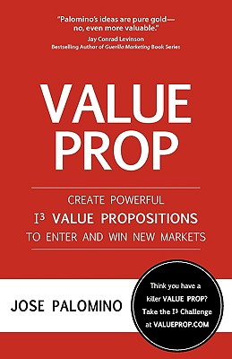 Image for Value Prop - Create Powerful I3 Value Propositions to Enter and Win New Markets