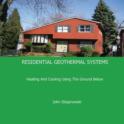 Image for Residential Geothermal Systems: Heating and Cooling Using the Ground Below