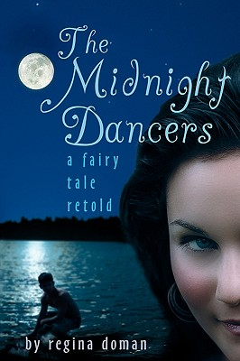 Image for The Midnight Dancers: A Fairy Tale Retold
