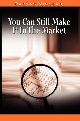 Image for You Can Still Make It In The Market by Nicolas Darvas (the author of How I Made $2,000,000 In The Stock Market)