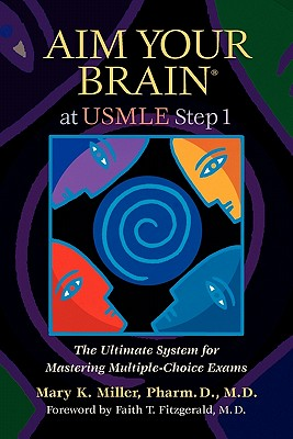 Image for Aim Your Brain at USMLE Step 1: The Ultimate System for Mastering Multiple-Choice Exams