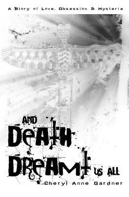 Image for And Death Dreamt Us All