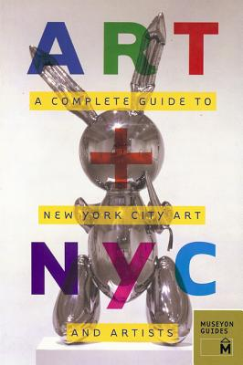 Image for Art + NYC: A Complete Guide to New York City Art and Artists