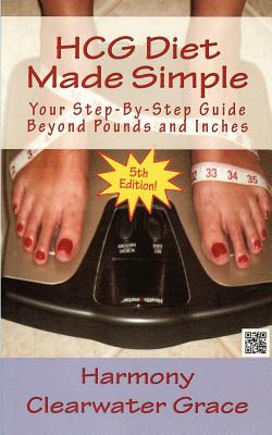 Image for HCG Diet Made Simple: Your Step-By-Step Guide Beyond Pounds and Inches  5th Edition