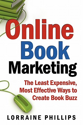 Image for Online Book Marketing: The Least Expensive, Most Effective Ways to Create Book Buzz
