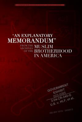 Image for An Explanatory Memorandum: From the Archives of the Muslim Brotherhood in America (Center for Security Policy Archival Series)