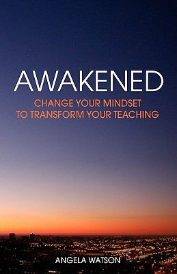 Image for Awakened: Change Your Mindset to Transform Your Teaching