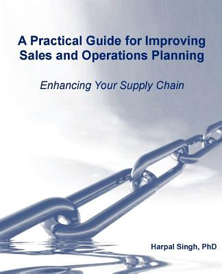 Image for A Practical Guide for Improving Sales and Operations Planning