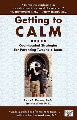 Image for Getting to Calm: Cool-Headed Strategies for Parenting Tweens + Teens