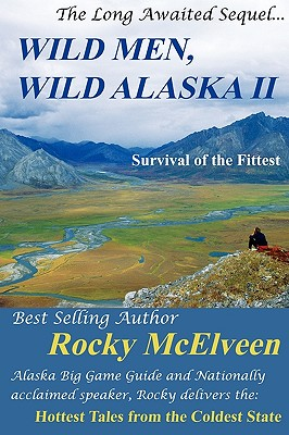 Image for Wild Men, Wild Alaska II: The Survival of the Fittest