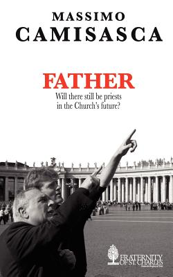 Image for Father. Will there still be priests in the Church's future?