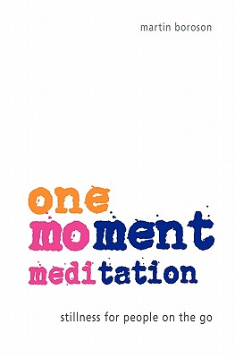 Image for One-Moment Meditation: Stillness for People on the Go