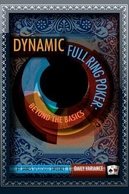 Image for Dynamic Full Ring Poker: Beyond The Basics