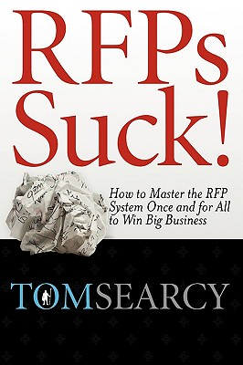 Image for RFPs Suck! How to Master the RFP System Once and for All to Win Big Business