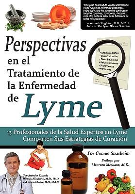 Image for Perspectivas En El Tratamiento de La Enfermedad de Lyme: 13 Profesionales de La Salud Expertos En La Enfermedad de Lyme Comparten Sus Estrategias de C (Spanish Edition)