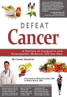 Image for Defeat Cancer: 15 Doctors of Integrative & Naturopathic Medicine Tell You How