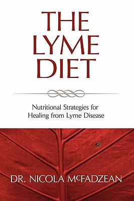 Image for The Lyme Diet: Nutritional Strategies for Healing from Lyme Disease