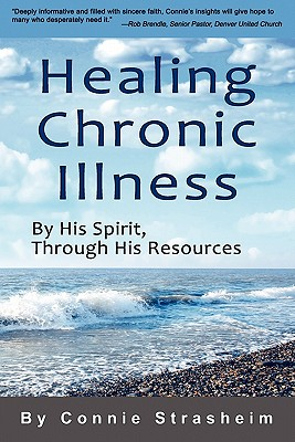 Image for Healing Chronic Illness: By His Spirit, Through His Resources