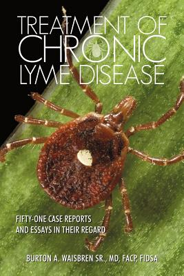 Image for Treatment of Chronic Lyme Disease: Fifty-One Case Reports and Essays in Their Regard