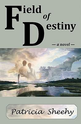 Field of Destiny, Sheehy, Patricia