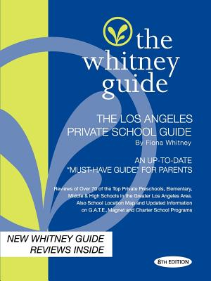 Image for The Whitney Guide -Los Angeles Private School Guide 8th Edition